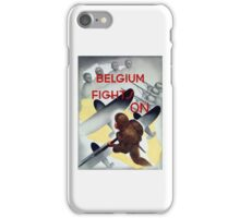Belgium Fights On -- WW2 Poster iPhone Case/Skin