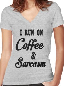 I RUN ON COFFEE AND SARCASM Women's Fitted V-Neck T-Shirt