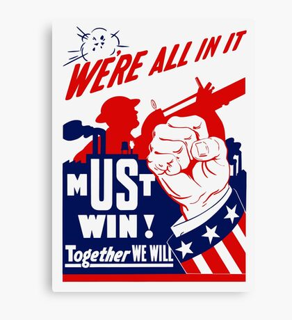We're All In It -- WWII Poster Canvas Print