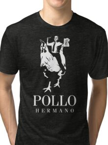 POLLO HERMANO Tri-blend T-Shirt