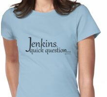 Librarians Jenkins, quick question black text Womens Fitted T-Shirt