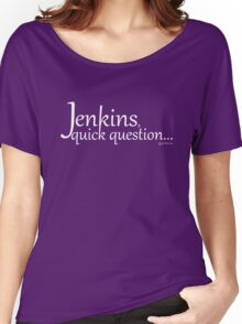Librarians Jenkins, quick question white text Women's Relaxed Fit T-Shirt