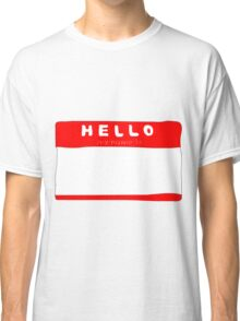 my name is name tag Classic T-Shirt