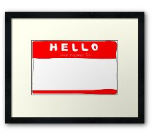 my name is name tag Framed Print