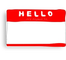 my name is name tag Canvas Print
