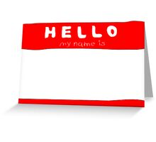 my name is name tag Greeting Card