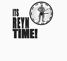 Its Reyn time Unisex T-Shirt