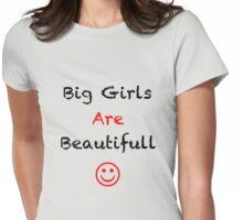 Big girls are beautifull Womens Fitted T-Shirt