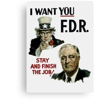 I Want You FDR -- Uncle Sam WWII Poster Canvas Print
