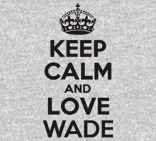 Keep Calm and Love WADE Kids Clothes