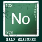 Breaking Bad - No Half Measures by Styl0