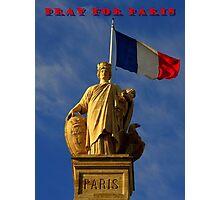 Pray For Paris ~ 11/13/2015 Photographic Print