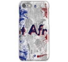 Not Afraid ~ 11/13/2015 iPhone Case/Skin