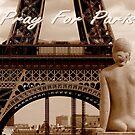 Pray For Paris ~ 11/13/2015 by artisandelimage