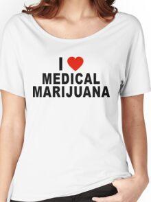 I Love Medical Marijuana Women's Relaxed Fit T-Shirt