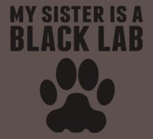 My Sister Is A Black Lab One Piece - Short Sleeve
