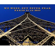 We Weep, But Never Fear ~ 11/13/2015 Photographic Print