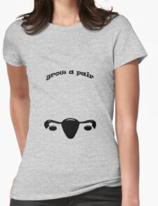 Grow A Pair Womens Fitted T-Shirt