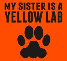 My Sister Is A Yellow Lab Kids Tee