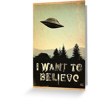 X-Phile: I WANT TO BELIEVE Greeting Card