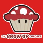 Oh, GROW UP, Cupcake! parody by justsuper