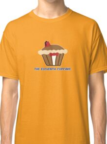 THE ELEVENTH CUPCAKE parody Classic T-Shirt
