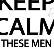 Keep Calm These Men are Nihilists Sticker