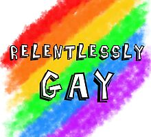 Relentlessly Gay by Dextra Hoffman