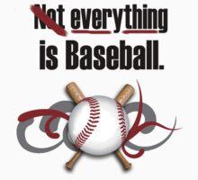Not Everything Is Baseball Kids Tee