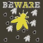 BEWARE - BEE WAR! by ezcreative