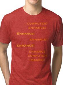 Computer, Enhance!  Tri-blend T-Shirt
