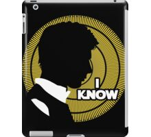 I Know... iPad Case/Skin
