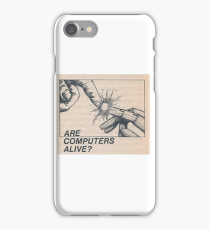 Are computers alive? iPhone Case/Skin