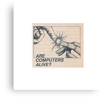 Are computers alive? Canvas Print