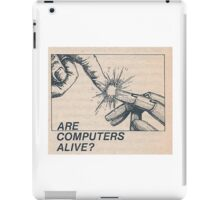 Are computers alive? iPad Case/Skin