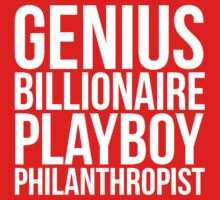 Genius Billionaire Playboy Philanthropist | Iron Man | Tony Stark by Jessica E Pattison