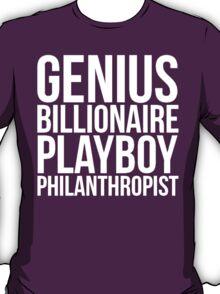 Genius Billionaire Playboy Philanthropist   Iron Man   Tony Stark T-Shirt