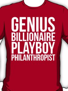 Genius Billionaire Playboy Philanthropist | Iron Man | Tony Stark T-Shirt