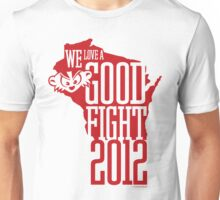 We Love a Good Fight! Unisex T-Shirt