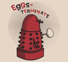 Eggs-TERMINATE! by Lindsay Rabiega
