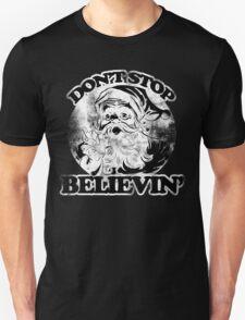Don't stop believin' Santa Claus for Christmas Unisex T-Shirt