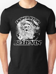 Don't stop believin' Santa Claus for Christmas T-Shirt