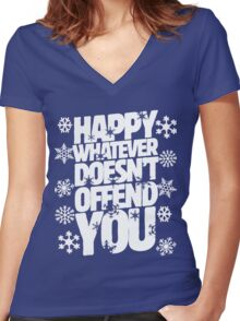 Happy whatever doesn't offend you funny holiday offensive humor Women's Fitted V-Neck T-Shirt
