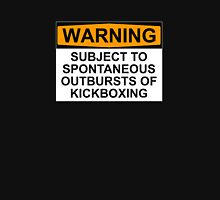 WARNING: SUBJECT TO SPONTANEOUS OUTBURSTS OF KICKBOXING Unisex T-Shirt