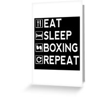 Eat Sleep Boxing Repeat Greeting Card