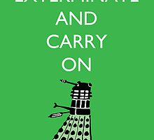 Exterminate and Carry On - Green by cheers2geeks