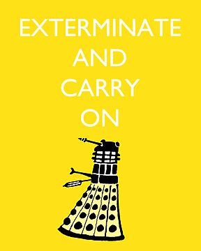 Exterminate and Carry On - Yellow by cheers2geeks