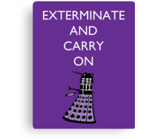 Extermine and Carry On - Plum Canvas Print