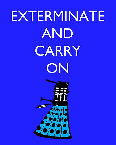 Exterminate and Carry On - Blue by cheers2geeks
