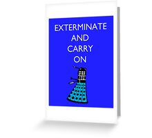 Exterminate and Carry On - Blue Greeting Card